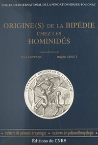 Yves Coppens et Brigitte Senut - Origine(s) de la bipédie chez les hominidés.