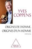 Yves Coppens - Origines de l'Homme, origines d'un homme - Mémoires.