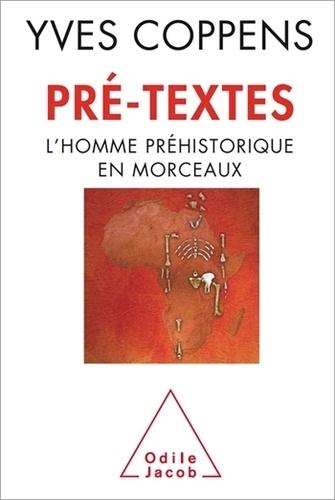 Pré-textes. L'homme préhistorique en morceaux