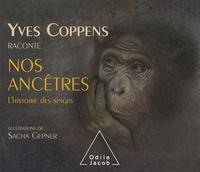 Yves Coppens - Yves Coppens raconte nos ancêtres - tome 1, L'histoire des singes.