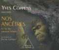 Yves Coppens - Yves Coppens raconte nos ancêtres - Tome 2, La vie des premiers hommes.
