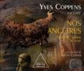 Yves Coppens - Yves Coppens raconte nos ancêtres - Tome 3, L'éveil de l'homme au sacré.