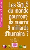 Yves Coquet et Alain Ruellan - Les sols du monde pourront-ils nourrir 9 milliards d'humains ?.