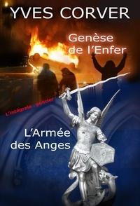 Yves CORVER - L'intégrale : Genèse de l'enfer + L'Armée des Anges.