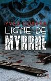 Yves Corver - Ligne de myrrhe.