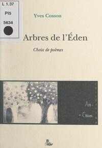 Yves Cosson - Les arbres de l'Éden - Choix de poèmes.
