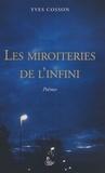 Yves Cosson - Les Miroiteries de l'infini.
