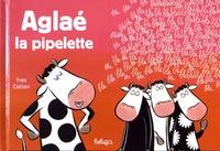 Yves Cotten - Aglaé la pipelette.