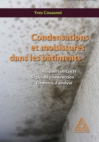 Yves Couasnet - Condensations et moisissures dans les batiments - Risques sanitaires, règles de construction éléments.