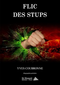 Yves Coubronne - Flic des stups.