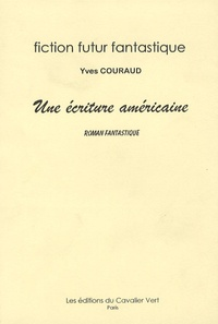 Yves Couraud - Une écriture américaine.