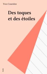 Yves Courrière - Des Toques et des étoiles.