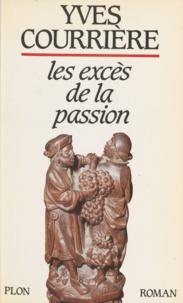 Yves Courrière - Les Excès de la passion.