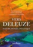 Yves Couture et Lawrence Olivier - Vers Deleuze - Nature, pensée, politique.