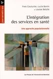Yves Couturier et Lucie Bonin - L'intégration des services en santé - Une approche populationnelle.