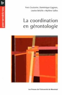 Yves Couturier et Dominique Gagnon - La coordination en gérontologie.