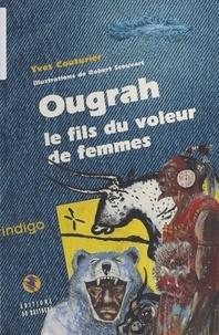 Yves Couturier - Ougrah - Le fils du voleur de femmes.
