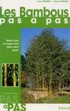 Yves Crouzet et Simon Crouzet - Les Bambous pas à pas - Optez pour un esprit neuf dans votre jardin.