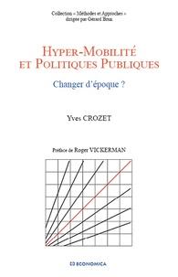 Yves Crozet - Hyper-mobilité et politiques publiques - Changer d'époque ?.