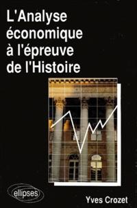 Yves Crozet - L'Analyse économique à l'épreuve de l'Histoire.
