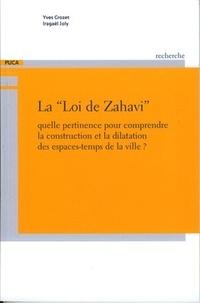 Yves Crozet et Iragaël Joly - La Loi de Zahavi - Quelle pertinence pour comprendre la construction et la dilatation des espaces-temps de la ville ?.