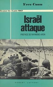 Yves Cuau et Raymond Aron - 5 juin 1967, Israël attaque.