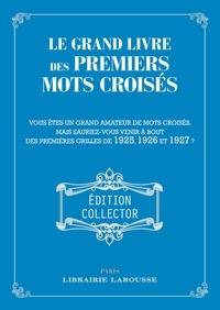 Yves Cunow - Le grand livre des premiers mots croisés - Vous êtes un grand amateur de mots croisés, mais sauriez-vous venir à bout des premières grilles de 1925, 1926 et 1927 ?.