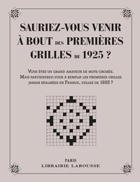 Yves Cunow - Sauriez-vous venir à bout des premières grilles de 1925 ?.
