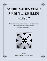 Yves Cunow - Sauriez-vous venir à bout des premières grilles de 1926 ? - Vous êtes un grand amateur de mots croisés. Mais parviendriez-vous à remplir ces grilles de 1926 ?.