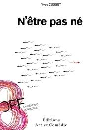 Yves Cusset - N'être pas né.