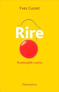 Yves Cusset - Rire - Tractatus philo-comicus.