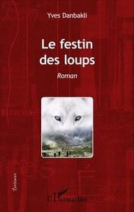 Yves Danbakli - Le festin des loups.