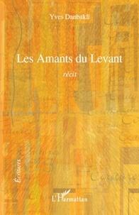 Yves Danbakli - Les Amants du Levant - Récit.