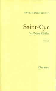 Yves Dangerfield - Saint-Cyr, la maison d'Esther.