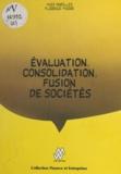 Yves Darolles et Florence Pierre - Évaluation, consolidation, fusion de société.