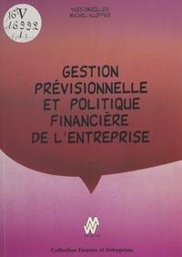 Yves Darolles et Michel Klopfer - Gestion prévisionnelle et politique financière de l'entreprise.