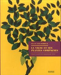 La vigne et ses plantes compagnes- Histoire et avenir d'un compagnonnage végétal - Yves Darricau |