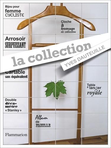 Yves Dauteuille - La collection.