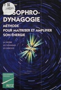 Yves Davrou - La sophro-dynagogie - Méthode pour maîtriser et amplifier son énergie.