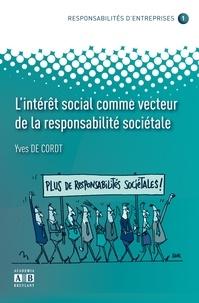Yves De Cordt - L'intérêt social comme vecteur de la responsabilité sociétale.