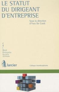 Yves De Cordt - Le statut du dirigeant d'entreprise.