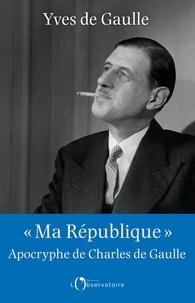 """Yves de Gaulle - """"Ma République"""" - Apocryphe de Charles de Gaulle."""