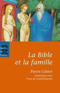 Yves de Gentil-Baichis et Pierre Gibert - La Bible et la famille - Je vous donne un commandement nouveau.