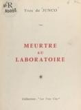 Yves de Junco et Didier Raynal - Meurtre au laboratoire.