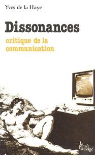 Yves de La Haye - Dissonances - Critiques de la communication.