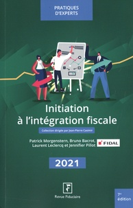 Yves de La Villeguérin et Patrick Morgenstern - Initiation à l'intégration fiscale.