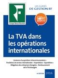 Yves de La Villeguérin et Thierry Cours - La TVA dans les opérations internationales.