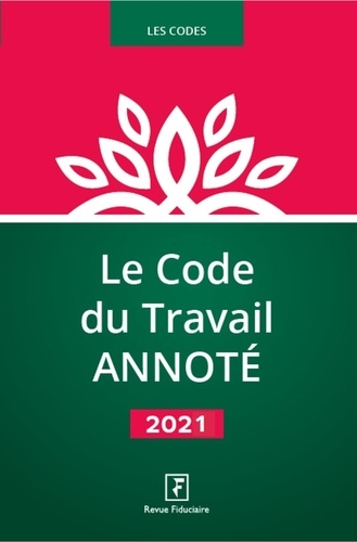 Le code du travail annoté  Edition 2021