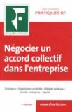 Yves de La Villeguérin et Florence Vasseur - Négocier un accord collectif dans l'entreprise.
