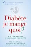 Yves de Saint Jean - Diabète je mange quoi ? - Bon, sain, équilibré : se soigner sans prise de tête.